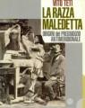 VISTA DALLA SUA COLONIA SUD, L'ITALIA E' UNA REPUBBLICA FONDATA SUL RAZZISMO E SULLA DISCRIMINAZIONE TERRITORIALE